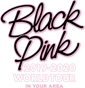 BlackPink 2019-2020 WORLD TOUR IN YOUR AREA