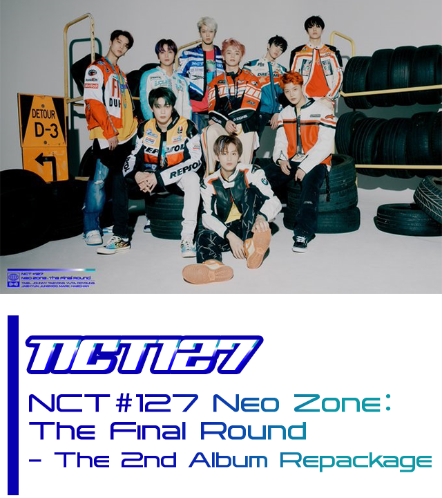 NCT 127「NCT#127 Neo Zone:The Final Round - The 2nd Album Repackage」5/20 release!