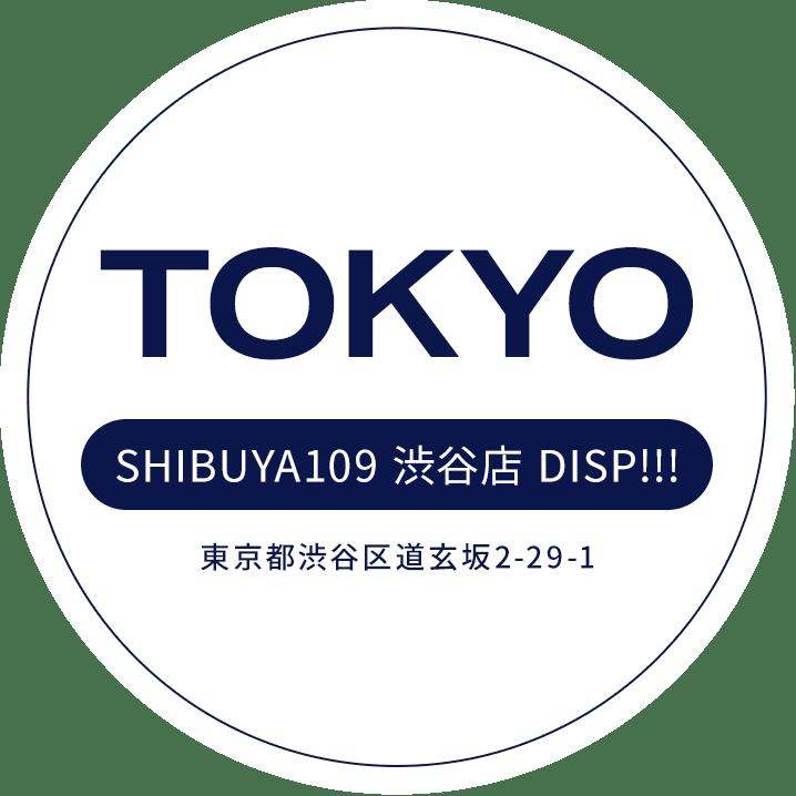 TOKYO SHIBUYA109 渋谷店 DISP!!! 東京都渋谷区道玄坂2-29-1